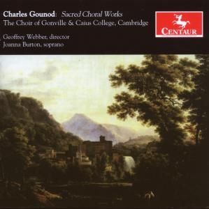 Sacred Choral Works - Gounod / Choir of Gonville / Webber / Burton - Musik - Centaur - 0044747284828 - 27/11-2007