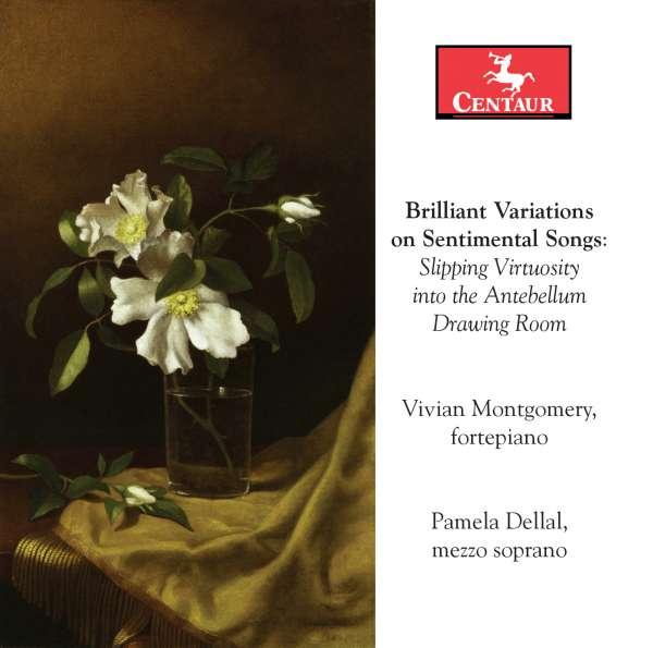 Brilliant Variations on Sentimental Songs - Fergusson / Reinagle / Montgomery / Dellal - Musik - CAV - 0044747341828 - 8/7-2016