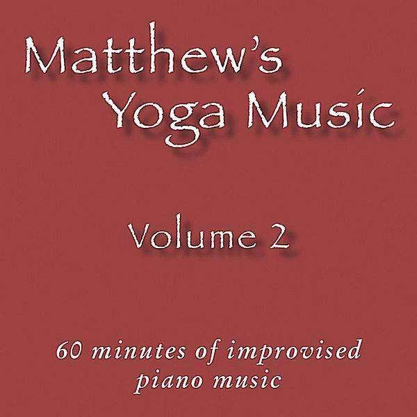 Matthew's Yoga Music 3 - Matt Johnson - Musik - Dolce & Nuit Productions - 0045011050828 - September 21, 2010