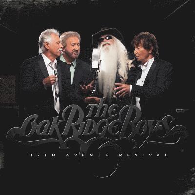 17th Avenue Revival - Oak Ridge Boys - Musik - LIGHTNING ROD - 0752830511828 - March 16, 2018