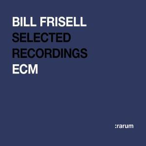 Rarum: Selected Recordings - Bill Frisell - Musik - ECM - 0044001419829 - 21/5-2002