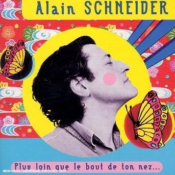 Plus Loin Que Le Bout De - Alain Schneider - Musik - UNIVERSAL - 0044001802829 - 4/6-2002