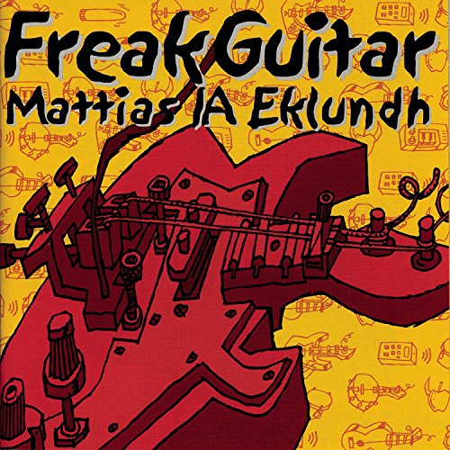 Freak Guitar - Mattias IA Eklundh - Musik - Thunderstruck Productions - 0044006021829 - 16/12-1999