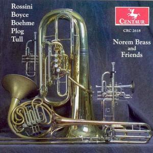 Norem Brass & Friends - Rossini / Boyce / Boehme / Plog - Musik - CENTAUR - 0044747261829 - 17/4-2003