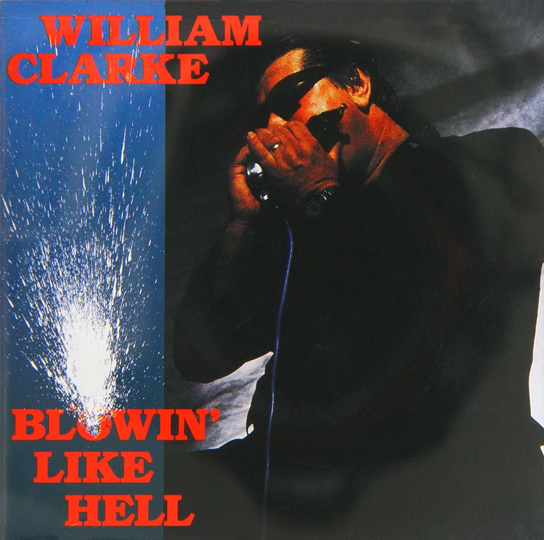 Blowin' Like Hell - William Clarke - Musik - ALLIGATOR - 0045395478829 - 30/6-1990