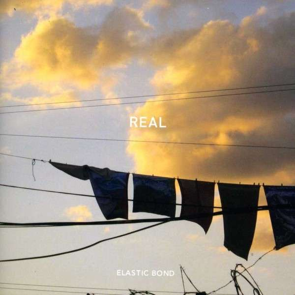 Real - Elastic Bond - Musik - NACIONAL - 0753182542829 - June 25, 2013
