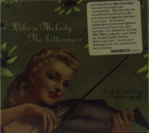 Like a Melody No Bitterness - Bob Ostertag - Musik - SEELAND - 0753762050829 - October 13, 1998
