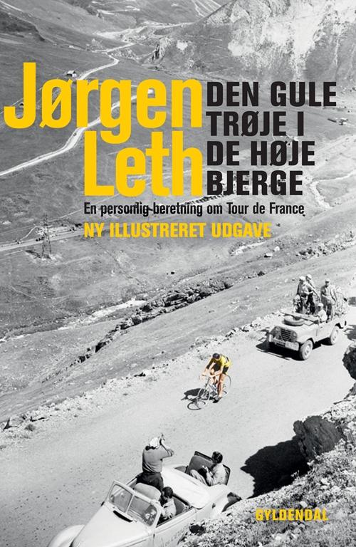 Den gule trøje i de høje bjerge - Jørgen Leth - Bøger - Gyldendal - 9788702071832 - 30/6-2009
