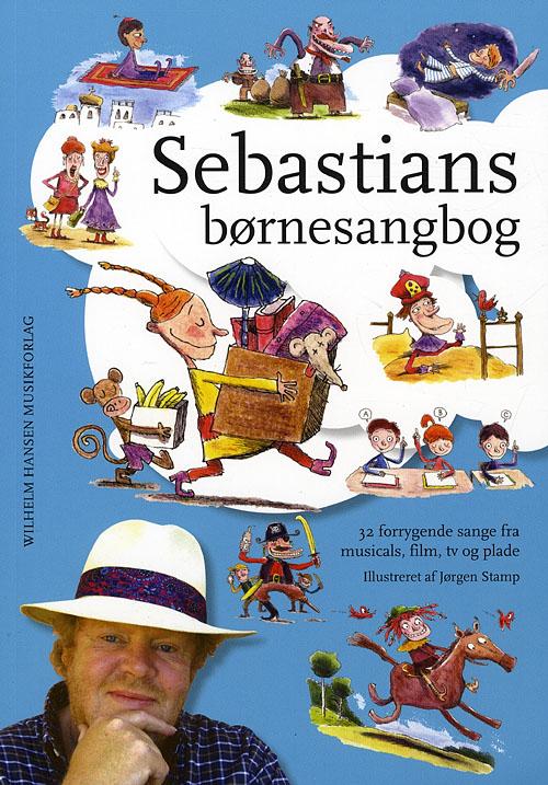 Sebastians Børnesangbog - Sebastian - Bøger - Wilhelm Hansen - 9788759817834 - 4/5-2009