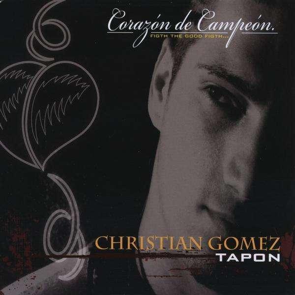 Corazon De Campean - Christian Gomez - Musik - Christian Gomez (Tapón) - 0044000637835 - 22/6-2010