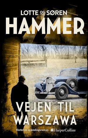 Fjender og vennner bind 1: Vejen til Warszawa - Lotte Hammer og Søren Hammer - Bøger - HarperCollins - 9788771916836 - March 2, 2020