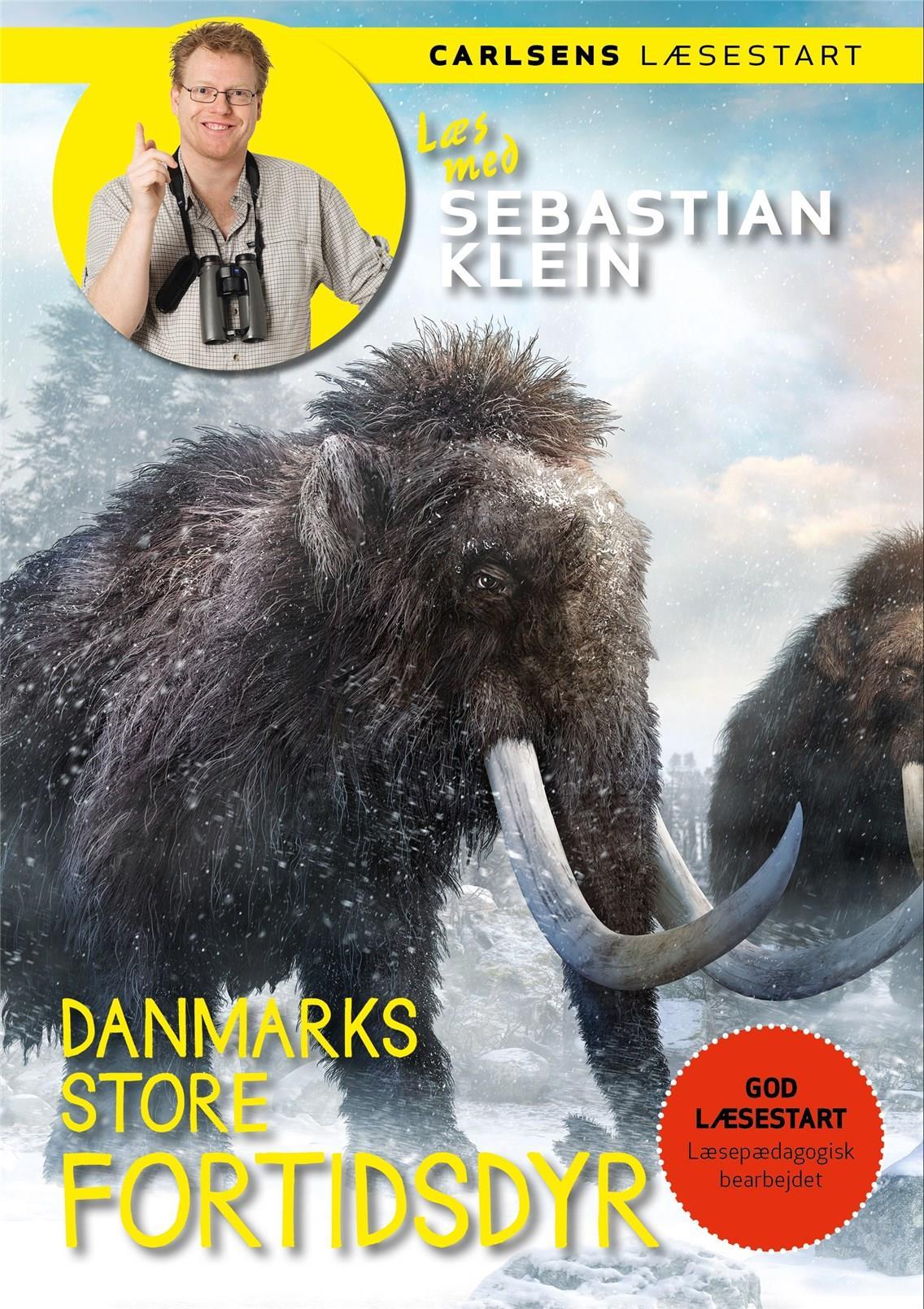 Læs med Sebastian Klein: Læs med Sebastian Klein: Danmarks store fortidsdyr - Sebastian Klein - Bøger - CARLSEN - 9788711919842 - 17/3-2020