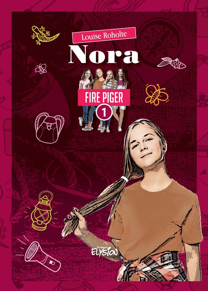 Fire Piger 1: Nora - Louise Roholte - Bøger - Forlaget Elysion - 9788772145846 - 18/9-2019