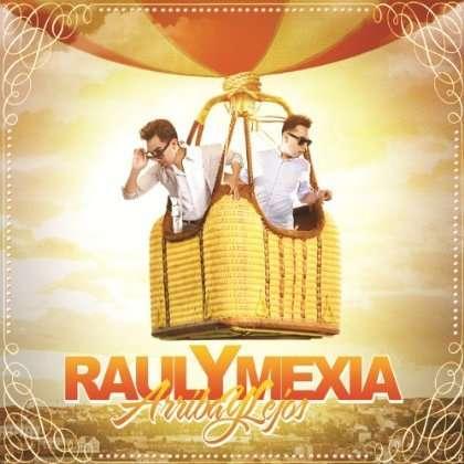Arriba Y Lejos - Raul Y Mexia - Musik -  - 0753182545851 - February 19, 2013