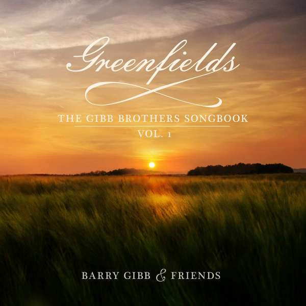 Greenfields: The Gibb Brothers Songbook Vol. 1 - Various Artists - Musik - UNIVERSAL MUSIC - 0602435138855 - 8/1-2021