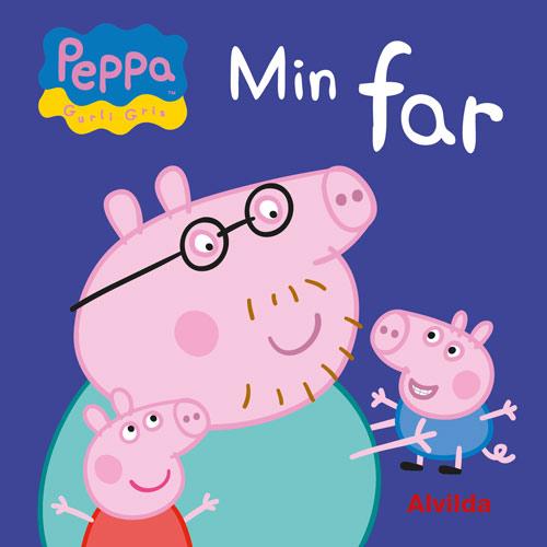 Gurli Gris: Peppa - Gurli Gris - Min far (1 af 3 stk.) -  - Bøger - Forlaget Alvilda - 9788741501857 - 8/5-2018