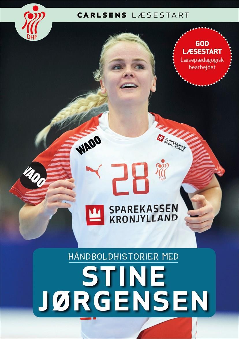 Håndboldhistorier: Håndboldhistorier - med Stine Jørgensen - Dansk Håndbold Forbund - Bøger - Storyhouse - 9788711903858 - October 23, 2018