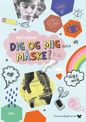 Sommerfugleserien *: Dig og mig ... måske? - Bodil El Jørgensen - Bøger - CARLSEN - 9788711980859 - 14/1-2020