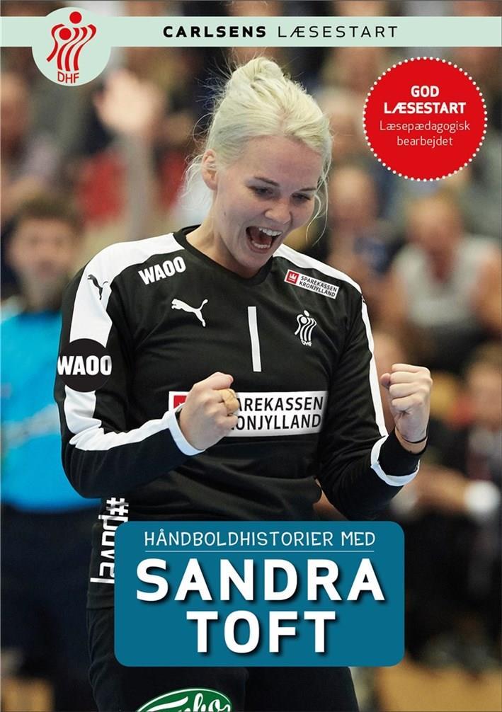 Håndboldhistorier: Håndboldhistorier - med Sandra Toft - Dansk Håndbold Forbund - Bøger - Storyhouse - 9788711903865 - 23/10-2018