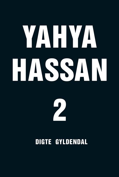 Yahya Hassan 2 - Yahya Hassan - Bøger - Gyldendal - 9788702265866 - Nov 8, 2019