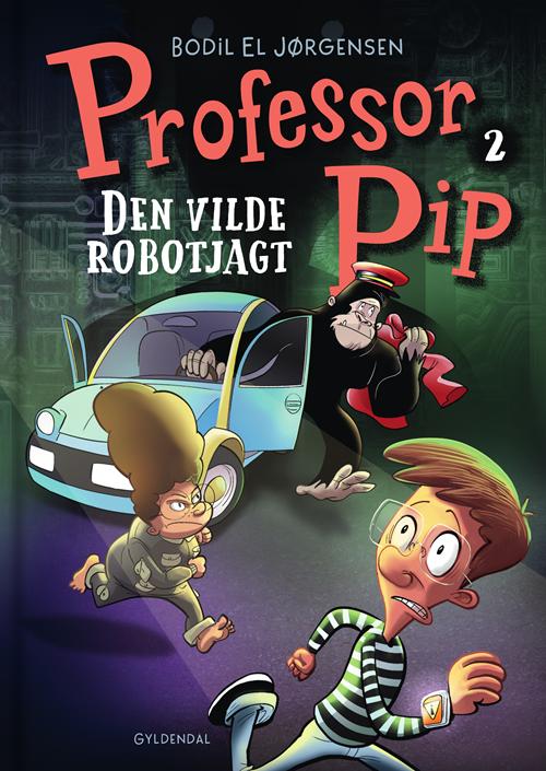 Professor Pip: Professor Pip 2 - Den vilde robotjagt - Bodil El Jørgensen - Bøger - Gyldendal - 9788702306866 - November 13, 2020
