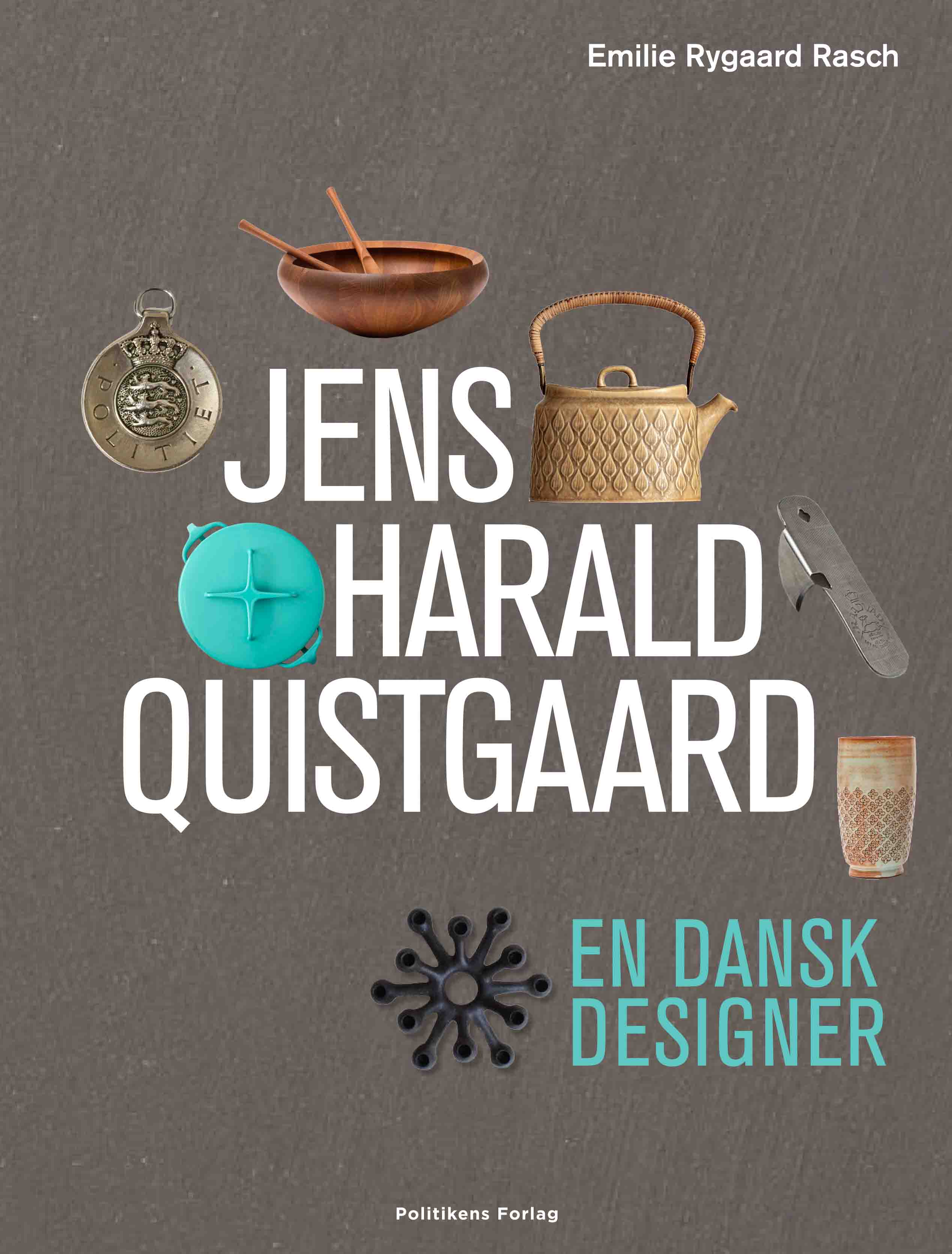Jens Harald Quistgaard - Emilie Rygaard Rasch - Bøger - Politikens Forlag - 9788740041866 - December 17, 2020
