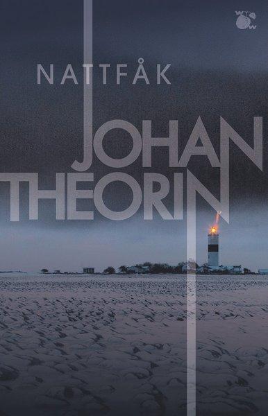 Ölandskvartetten: Nattfåk - Johan Theorin - Bøger - Wahlström & Widstrand - 9789146238867 - November 1, 2021