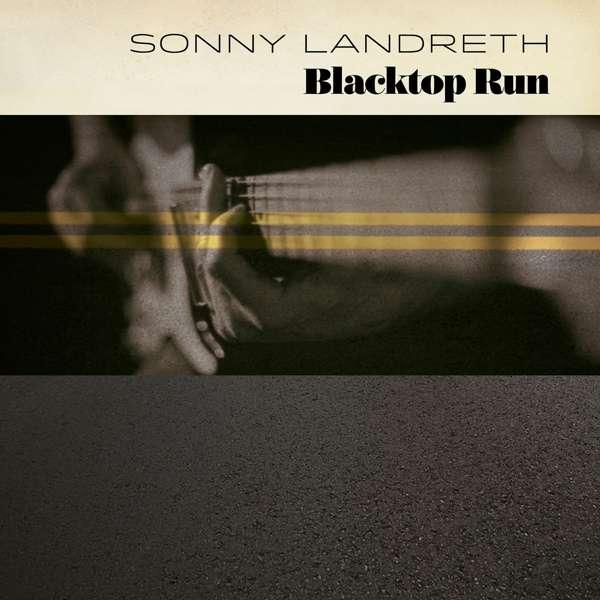 Blacktop Run - Sonny Landreth - Musik - ADA UK - 0810020500868 - February 21, 2020