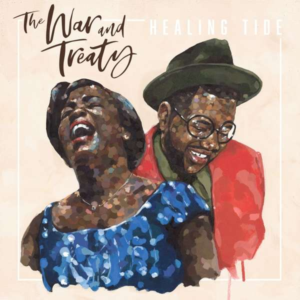 Healing Tide - War and Treaty, the - Musik - POP - 0752830285873 - August 10, 2018