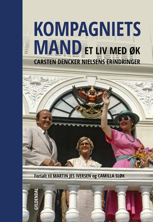 Kompagniets mand - Martin Jes Iversen; Camilla Sløk - Bøger - Gyldendal Business - 9788702245875 - December 12, 2019