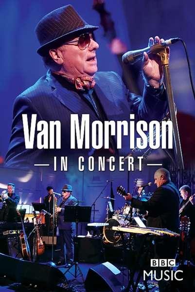 In Concert - Van Morrison - Film - EAGLE ROCK ENTERTAINMENT - 5034504130876 - 16. februar 2018