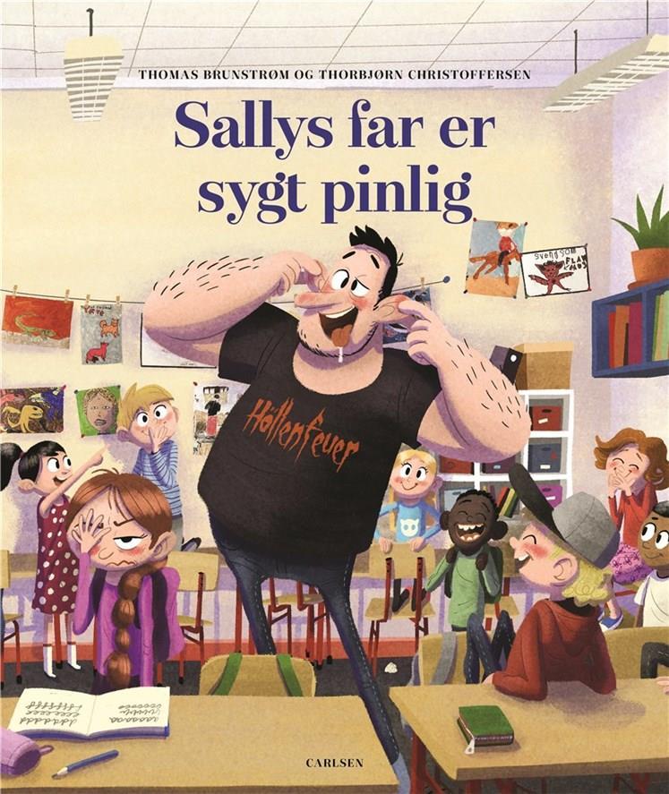 Sallys far: Sallys far er sygt pinlig - Thomas Brunstrøm - Bøger - CARLSEN - 9788711914878 - 1. april 2019