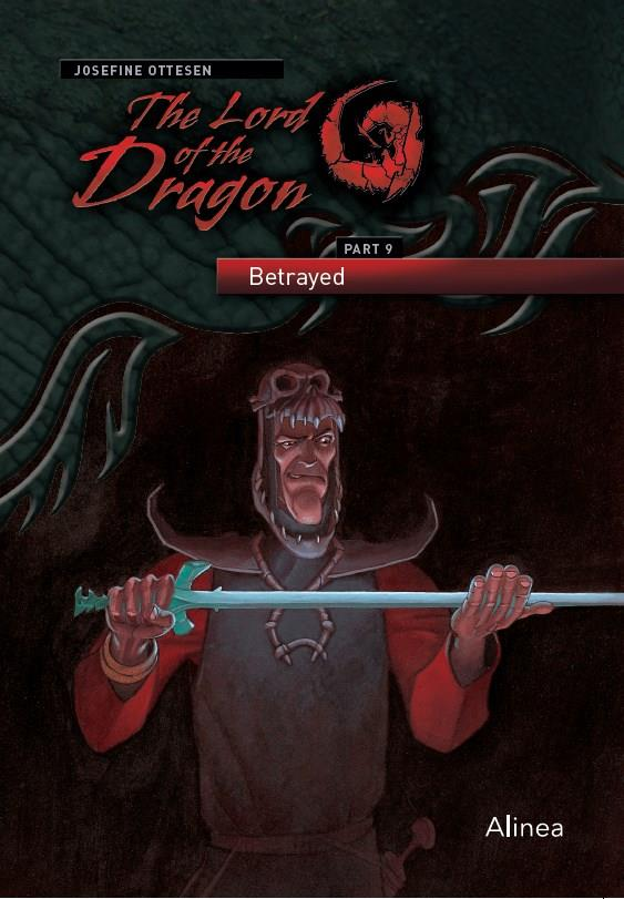 The lord of the dragon: The Lord of the Dragon 9. Betrayed - Josefine Ottesen - Bøger - Alinea - 9788723546883 - 15/7-2020