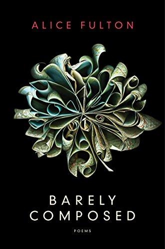 Barely Composed - Poems - Alice Fulton - Bøger - WW Norton & Co - 9780393244885 - 2/2-2015