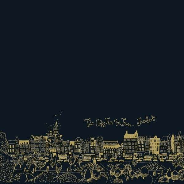 Only Fun In Town - Josef K. - Musik - CREPUSCULE - 0708527000892 - May 1, 2014
