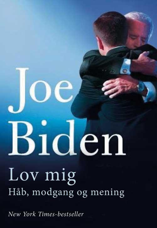 Lov mig - Joe Biden - Bøger - Klim - 9788772045894 - 4/9-2020