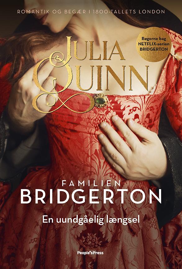 Familien Bridgerton: Familien Bridgerton. En uundgåelig længsel - Julia Quinn - Bøger - People'sPress - 9788772380896 - 1/12-2020
