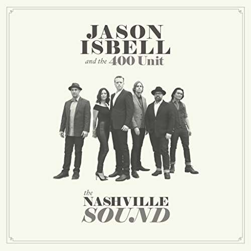 The Nashville Sound - Jason Isbell & The 400 Unit - Musik - SOUTHEASTERN - 0752830537903 - June 16, 2017