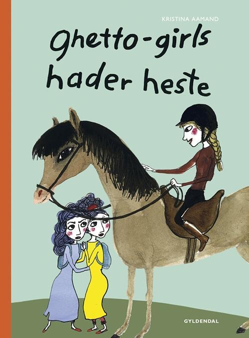 Vild Dingo: Ghetto-girls hader heste - Kristina Aamand - Bøger - Gyldendal - 9788702182903 - 17. november 2016
