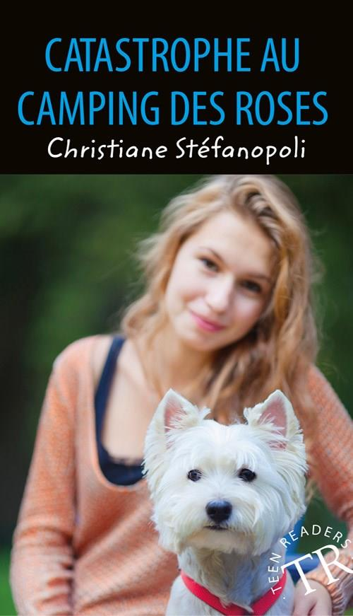 Teen Readers: Catastrophe au Camping des Roses, TR 0 - Christiane Steenstrup - Bøger - Easy Readers - 9788723540904 - 20/8-2019