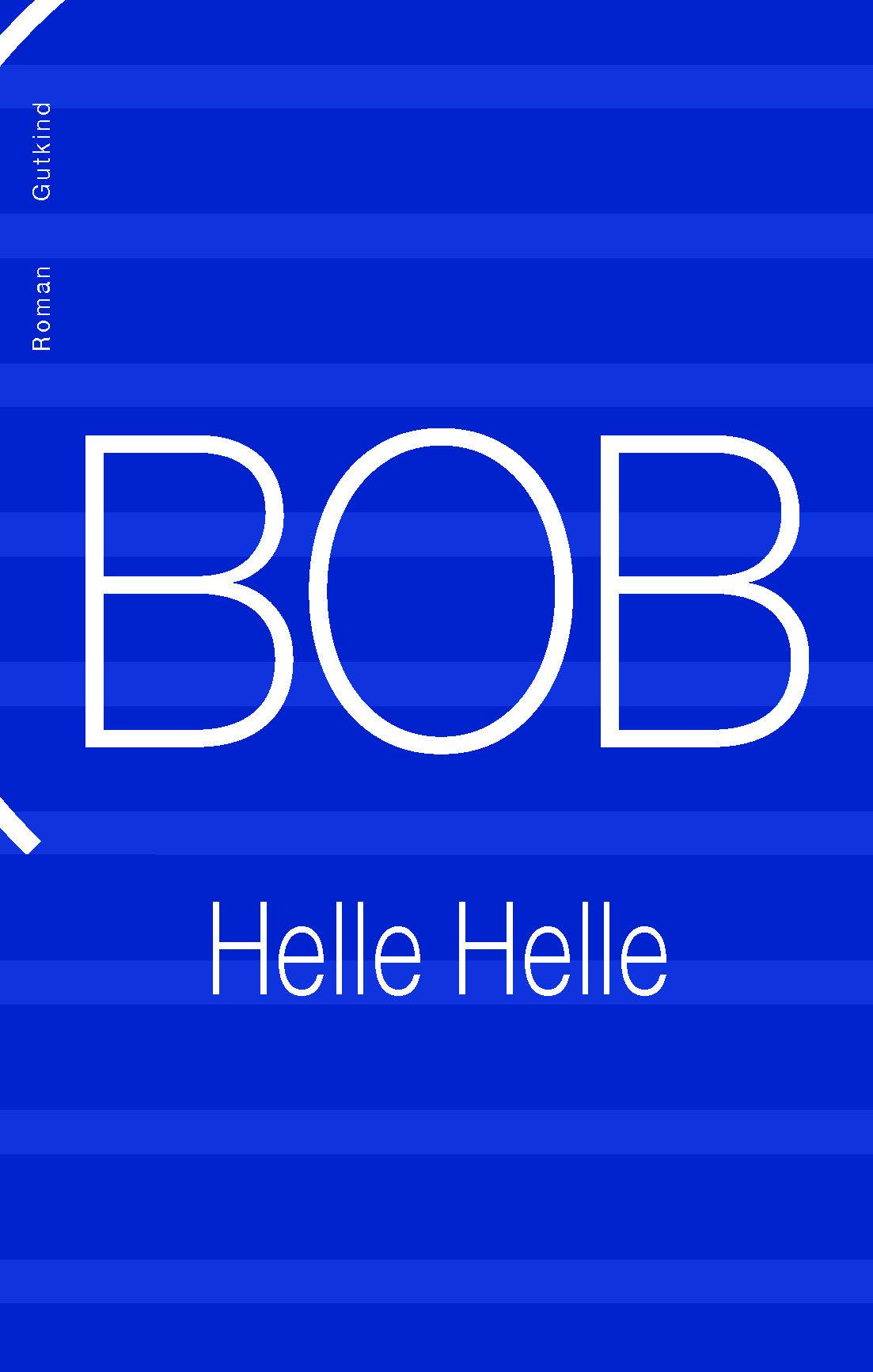 Bob - Helle Helle - Bøger - Gutkind - 9788743400905 - 8/1-2021