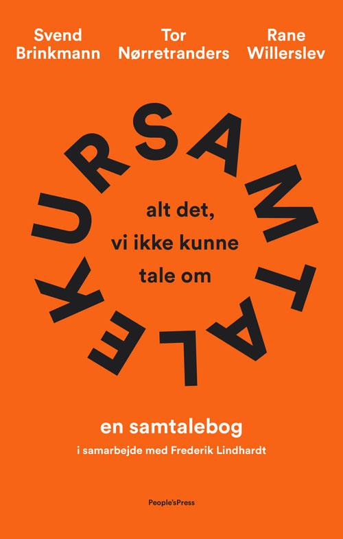 Samtalekur - Tor Nørretranders, Rane Willerslev, Svend Brinkmann - Bøger - People'sPress - 9788770369909 - October 2, 2020