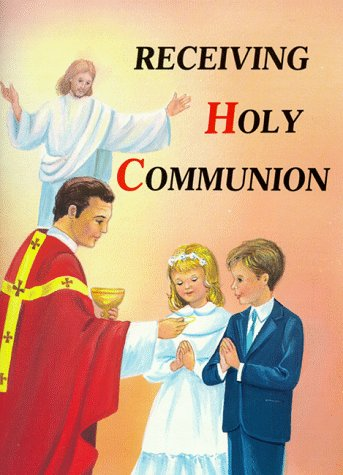 Receiving Holy Communion 10pk: How to Make a Good Communion - Lawrence G. Lovasik - Bøger - Catholic Book Publishing Corp - 9780899424910 - 1/10-2011
