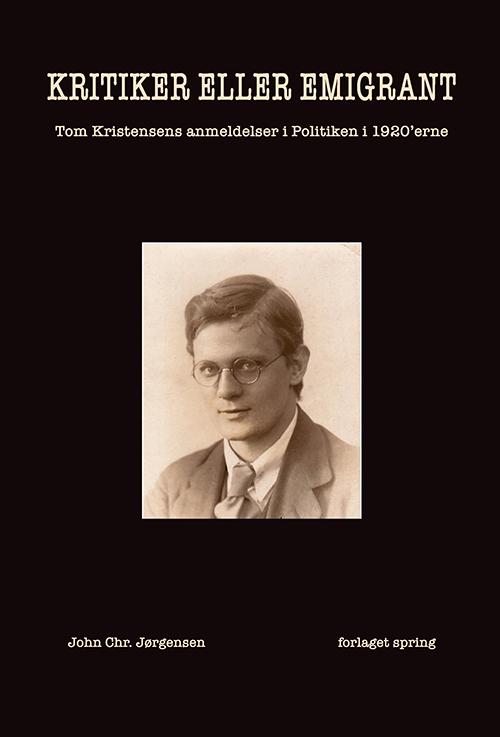 Kritiker eller emigrant - John Chr. Jørgensen - Bøger - forlaget spring - 9788793358911 - November 10, 2020