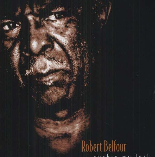 Pushin My Luck - Robert Belfour - Musik - BLUES - 0045778036912 - 22/2-2010