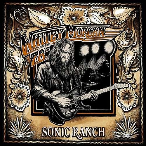 Sonic Ranch - Whitey Morgan - Musik - WYMM - 0752830443914 - April 7, 2017