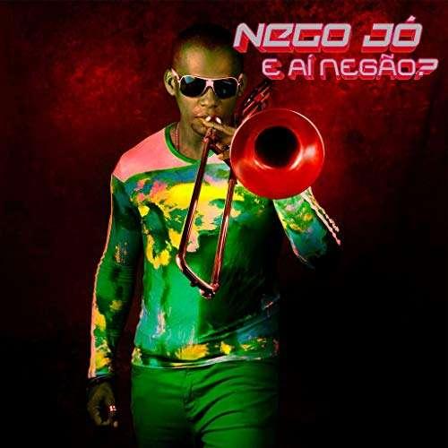 E Ai Negao - Nego Jo - Musik - TRATORE - 0753358106916 - November 4, 2016