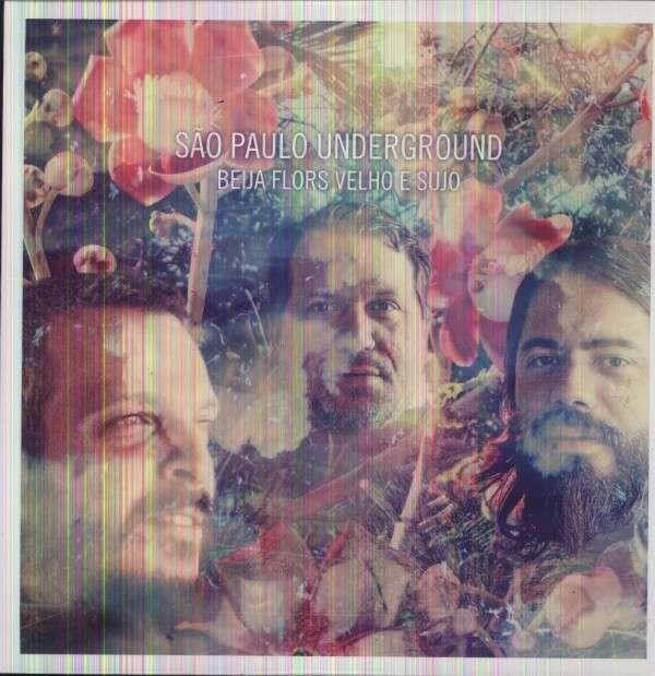 Beija Flors Velho E Sujo - Sao Paulo Underground Feat. Rob Mazurek - Musik - POP / ROCK - 0045775035918 - 4/6-2013