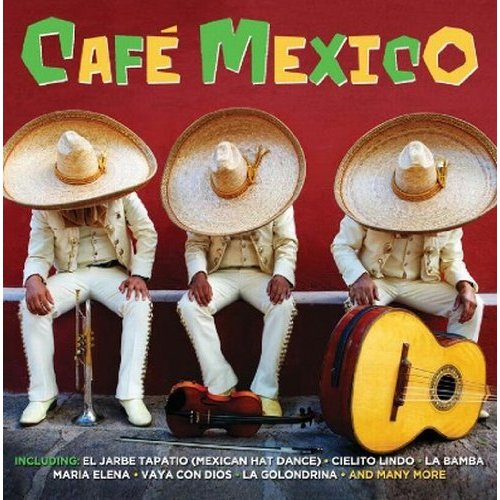 Cafe Mexico - V/A - Musik - NOT NOW - 5060143494918 - March 22, 2013