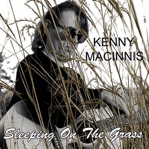 Sleeping on the Grass - Kenny Macinnis - Musik - CD Baby - 0044667006920 - 22/1-2008